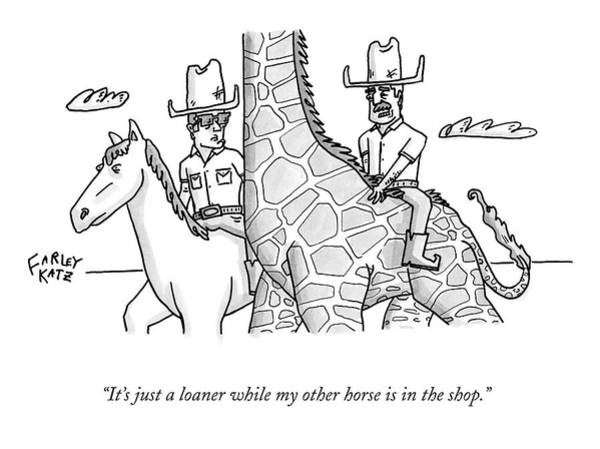 Old West Drawing - It's Just A Loaner While My Other Horse by Farley Katz