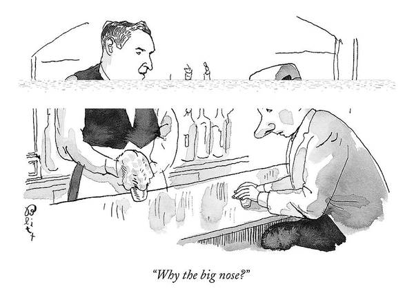 Drawing - Why The Big Nose? by Barry Blitt