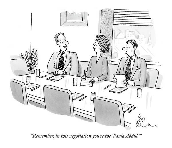 Drawing - Remember, In This Negotiation You're The 'paula by Leo Cullum