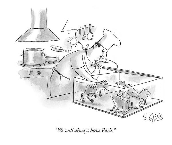 Cook Drawing - We Will Always Have Paris by Sam Gross