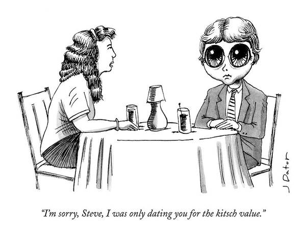 May 7th Drawing - I Was Only Dating You For The Kitch Value by Joe Dator