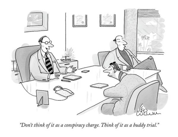 Trials Drawing - Don't Think Of It As A Conspiracy Charge. Think by Leo Cullum