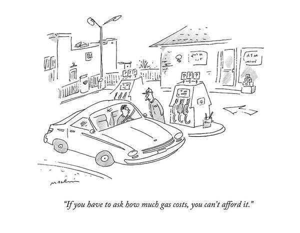 Gas Station Drawing - If You Have To Ask How Much Gas Costs by Michael Maslin