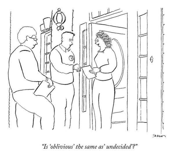 Door Drawing - Is 'oblivious' The Same As' Undecided'? by Michael Shaw