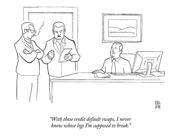 Wall Art - Drawing - With These Credit Default Swaps by Paul Noth