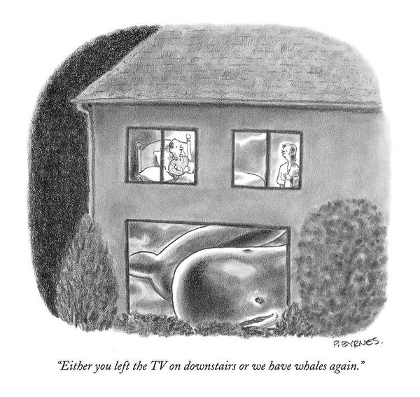 Drawing - Either You Left The Tv On Downstairs Or by Pat Byrnes