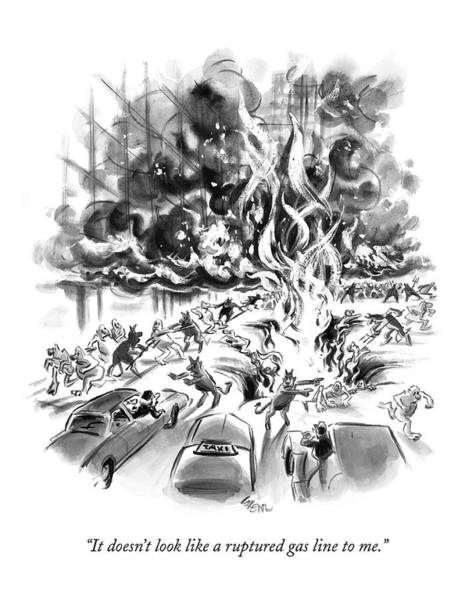 May 7th Drawing - It Doesn't Look Like A Ruptured Gas Line To Me by Lee Lorenz