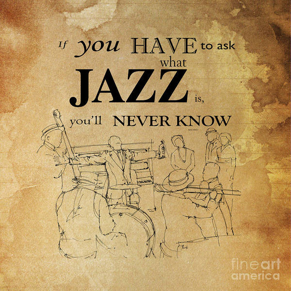 Piano Player Painting - Jazz Quote by Drawspots Illustrations