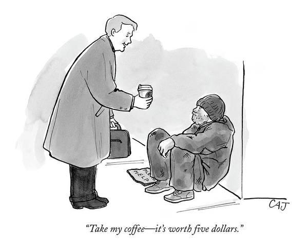 Poor Drawing - Take My Coffee - It's Worth Five Dollars by Carolita Johnson