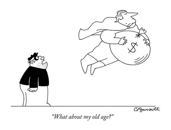 Superhero Drawing - What About My Old Age? by Charles Barsotti
