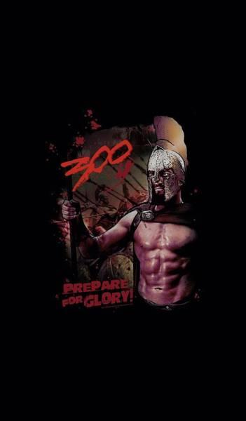 Spartan Wall Art - Digital Art - 300 - Prepare For Glory by Brand A