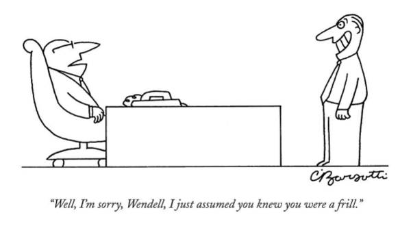 Hierarchy Drawing - Well, I'm Sorry, Wendell, I Just Assumed You Knew by Charles Barsotti