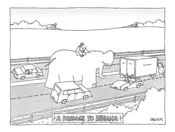 Elephant Drawing - Passage To Indiana by Jack Ziegler
