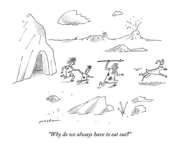 Dine Drawing - Why Do We Always Have To Eat Out? by Michael Maslin