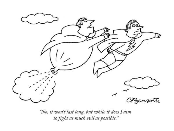 Superhero Drawing - No, It Won't Last Long, But While It Does I Aim by Charles Barsotti
