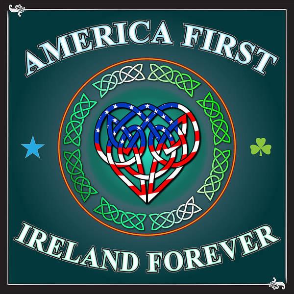 Wall Art - Digital Art - America First Ireland Forever by Ireland Calling