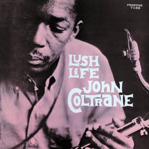 Jazz Digital Art - John Coltrane -  Lush Life by Concord Music Group