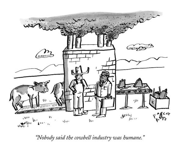 Farmer Drawing - Nobody Said The Cowbell Industry Was Humane by Farley Katz