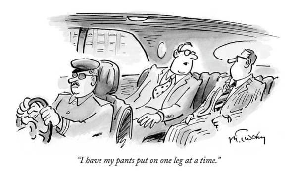 Ego Drawing - I Have My Pants Put On One Leg At A Time by Mike Twohy