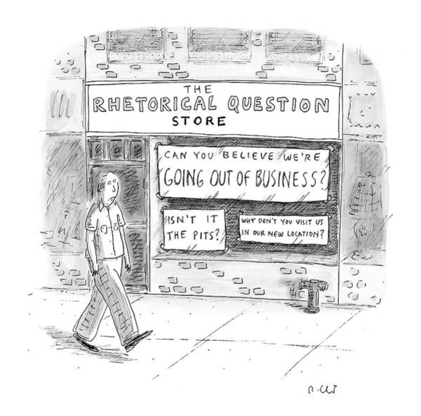 Out Of Business Wall Art - Drawing - The Rhetorical Question Store by Roz Chast