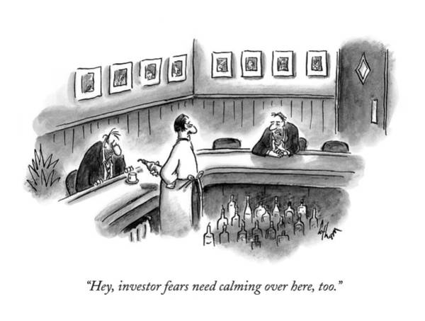 Bartender Drawing - Hey, Investor Fears Need Calming Over Here, Too by Frank Cotham