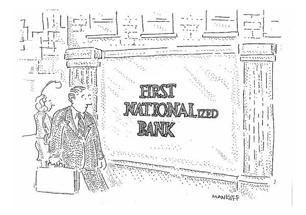 First Drawing - First Nationalized Bank by Robert Mankoff