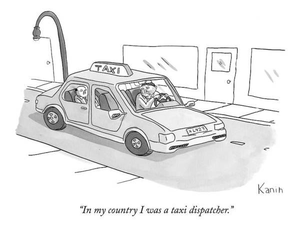 Taxi Drawing - In My Country I Was A Taxi Dispatcher by Zachary Kanin