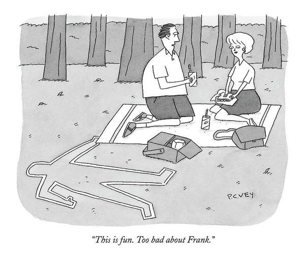 Picnics Drawing - This Is Fun. Too Bad About Frank by Peter C. Vey