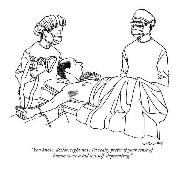 You Know, Doctor, Right Now I'd Really Prefer If Art Print
