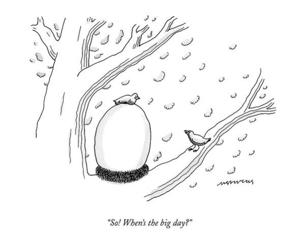 Egg Drawing - So! When's The Big Day? by Mick Stevens