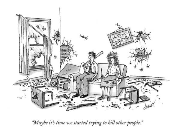 Drawing - Maybe It's Time We Started Trying To Kill Other by Tom Cheney