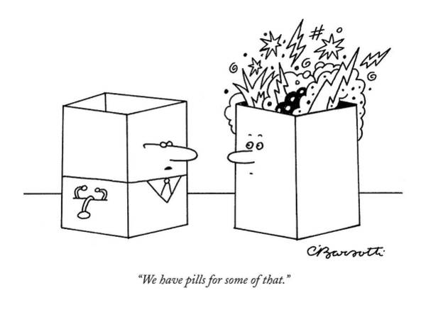 Shooting Drawing - We Have Pills For Some Of That by Charles Barsotti