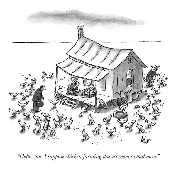 Farmer Drawing - Hello, Son. I Suppose Chicken Farming Doesn't by Frank Cotham