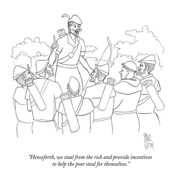 Rich Drawing - Henceforth, We Steal From The Rich And Provide by Paul Noth