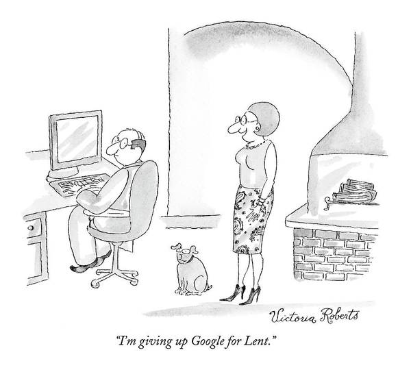 Victoria Drawing - I'm Giving Up Google For Lent by Victoria Roberts