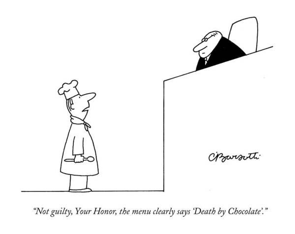 Restaurant Drawing - Not Guilty, Your Honor, The Menu Clearly Says by Charles Barsotti