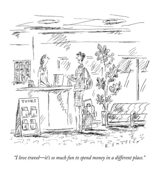 Fun Drawing - I Love Travel - It's So Much Fun To Spend Money by Barbara Smaller