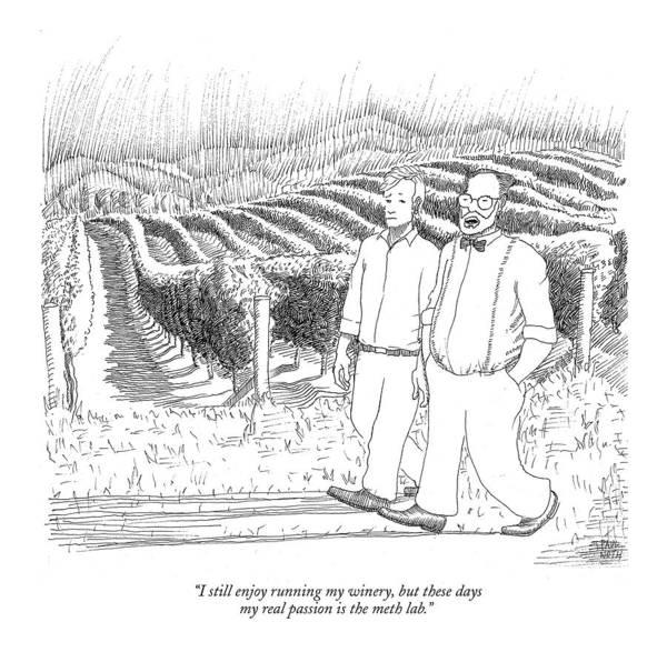 Hobbies Drawing - I Still Enjoy Running My Winery by Paul Noth
