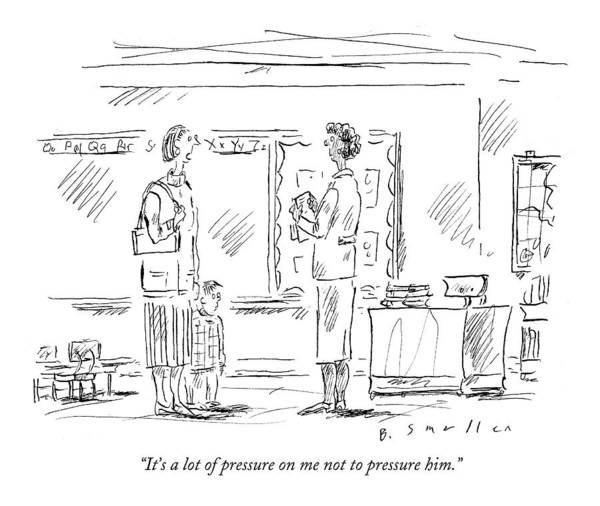 Teachers Drawing - It's A Lot Of Pressure On Me Not To Pressure Him by Barbara Smaller