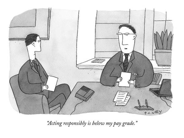 April 6th Drawing - Acting Responsibly Is Below My Pay Grade by Peter C. Vey
