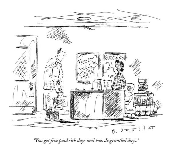 Personnel Drawing - You Get Five Paid Sick Days And Two Disgruntled by Barbara Smaller
