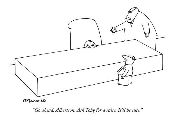 Hierarchy Drawing - Go Ahead, Albertson. Ask Toby For A Raise. It'll by Charles Barsotti
