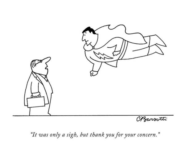 Superhero Drawing - It Was Only A Sigh by Charles Barsotti