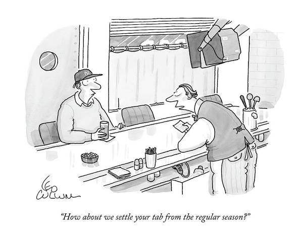 Bartender Drawing - How About We Settle Your Tab From The Regular by Leo Cullum