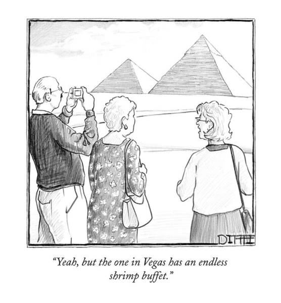 Tourism Drawing - Yeah, But The One In Vegas Has An Endless Shrimp by Matthew Diffee