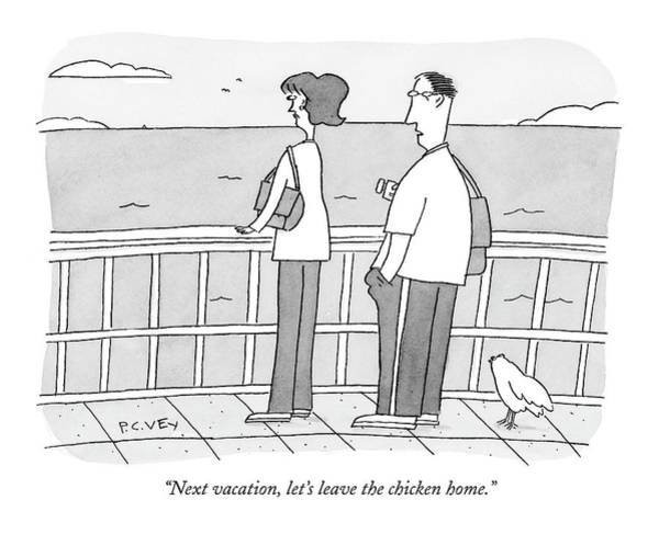 Chicken Drawing - Next Vacation by Peter C. Vey