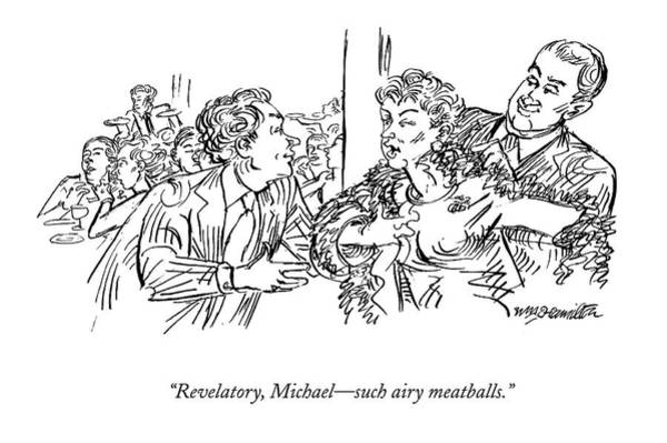 Meatball Drawing - Revelatory, Michael - Such Airy Meatballs by William Hamilton