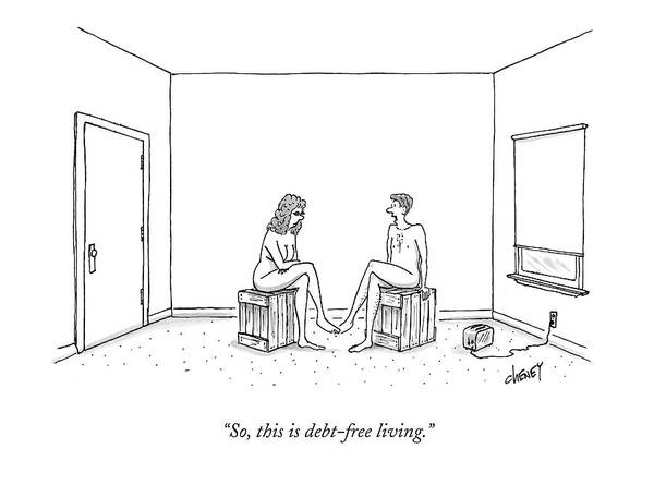 Bare Drawing - So, This Is Debt-free Living by Tom Cheney