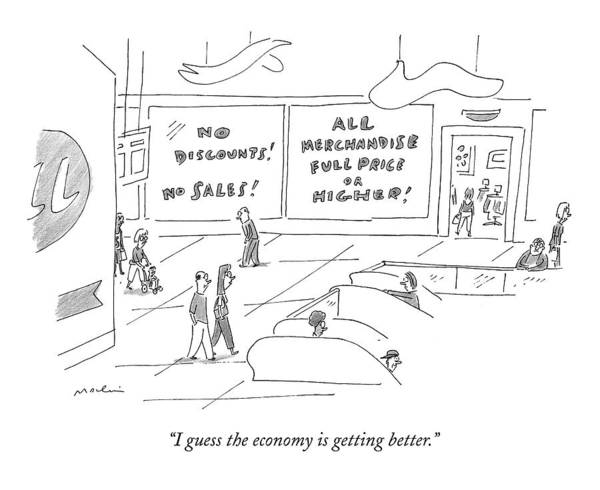 Sales Drawing - I Guess The Economy Is Getting Better by Michael Maslin