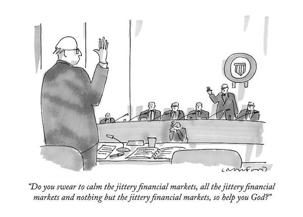 Stocks Drawing - Do You Swear To Calm The Jittery Financial by Michael Crawford